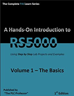 Learn RSLogix5000 with Hands-On Projects and Examples Volume 1
