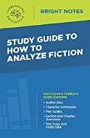 Study Guide to How to Analyze Fiction (Bright Notes)