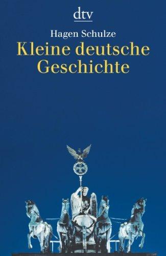 Kleine Deutsch Geschichte: Mit Grafiken, Karten und Zeittafel (German Edition) by Hagen Schulze(1998-01-01)