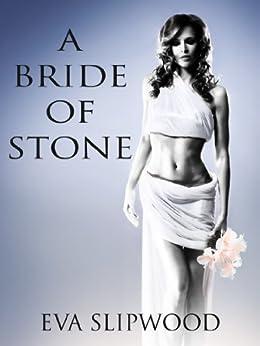 A Bride of Stone by [Eva Slipwood]