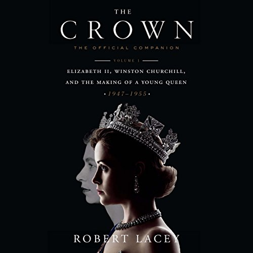 The Crown: The Official Companion, Volume 1 audiobook cover art