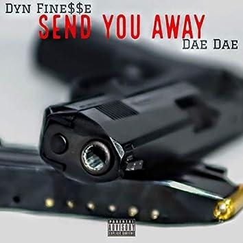 Send You Away (feat. Dae Dae)