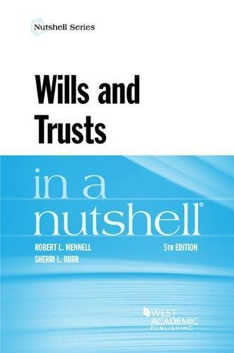 Compare Textbook Prices for Wills and Trusts in a Nutshell Nutshells 5 Edition ISBN 9781634604871 by MENNELL, Robert,Burr, Sherri