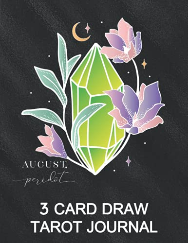 """3 Card Draw Tarot Journal: Diary For Tracking Your Three Cards Readings - Tarot Workbook Gifts - Many Questions Spreads Included - August Birthstone Peridot Cover 8.5\"""" x 11\"""""""