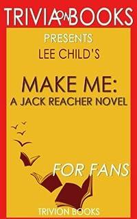 Trivia: Make Me: A Jack Reacher Novel By Lee Child (Trivia-On-Books)