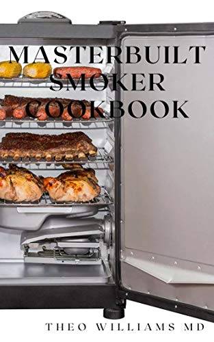 MASTERBUILT SMOKER COOKBOOK: All You Need To Know About Recipes To Master Skill Of Smoking (English Edition)