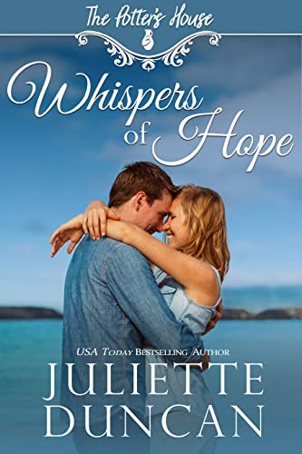 Whispers of Hope: Story of hope, redemption, and second chances (The Potter's House Books (Three) Book 11) (English Edition)