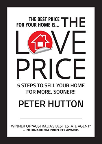 THE LOVE PRICE: 5 STEPS TO SELL YOUR HOME FOR MORE, SOONER!!