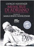 Memorie di Adriano. La voce dell'imperatore da Marguerite Yourcenar. DVD. Con libro