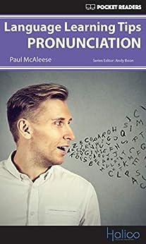 [Paul McAleese, Andy Boon, Darren Halliday]のLanguage Learning Tips - Pronunciation: Pocket Readers (English Edition)