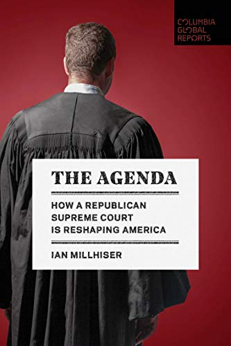 Compare Textbook Prices for The Agenda: How a Republican Supreme Court is Reshaping America  ISBN 9781734420760 by Millhiser, Ian