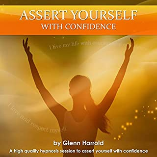 Assert Yourself with Confidence     A High Quality Hypnosis Session to Help You Assert Yourself with Confidence              By:                                                                                                                                 Glenn Harrold FBSCH Dip C.H.                               Narrated by:                                                                                                                                 Glenn Harrold FBSCH Dip C.H.                      Length: 1 hr and 4 mins     3 ratings     Overall 4.7