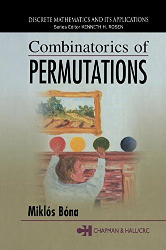 Combinatorics of Permutations (Discrete Mathematics and...