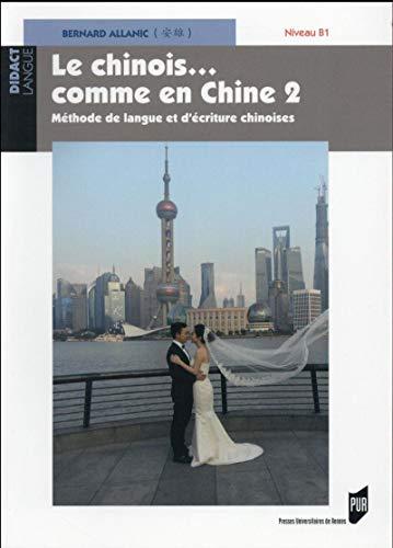 Le chinois... comme en Chine : Méthode de langue et d'écriture chinoises Tome 2, Niveau B1 (1DVD)