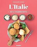L'Italie en 4 ingrédients (Cuisinez en 4 ingrédients max) (French Edition)