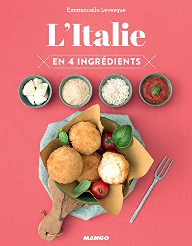 L'Italie en 4 ingrédients (Cuisinez en 4 ingrédients max)...