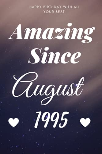 Amazing Since August 1995 Notebook Gift: Lined Journal, 120 Page, Size 6*9, Soft Cover, Matte Finished