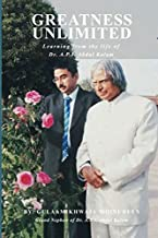 GREATNESS UNLIMITED: Learning from the life of Dr. A.P.J. Abdul Kalam