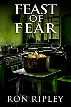 Feast of Fear: Supernatural Horror with Scary Ghosts & Haunted Houses (Tormented Souls Series Book 3) by [Ron Ripley, Scare Street, Kathryn St. John-Shin]