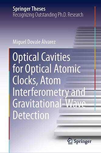 Optical Cavities for Optical Atomic Clocks, Atom Interferometry and Gravitational-Wave Detection (Springer Theses)
