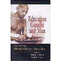 Education, Gandhi & Man: Select Writings Khwaja Ghulamus Saiyyadain