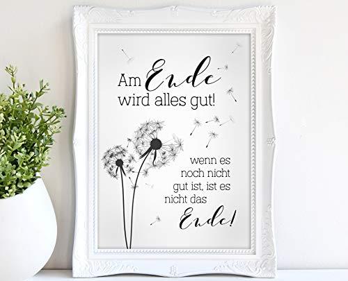 AM ENDE WIRD ALLES GUT. - A3 / A4 - Kunstdruck, Spruch, Geschenk, Deko, Motivation, Quote, Pusteblumen