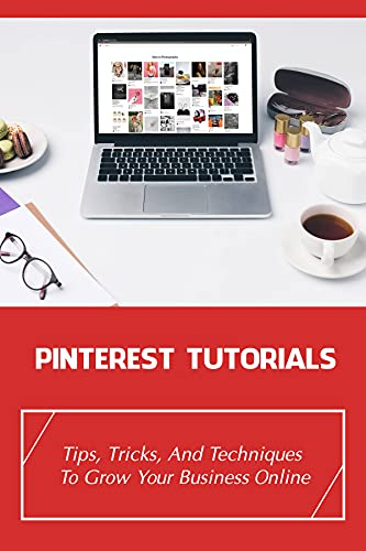 Pinterest Tutorials: Tips, Tricks, And Techniques To Grow Your Business Online: Tips For Looping Pins With Boardbooster On Pinterest (English Edition)