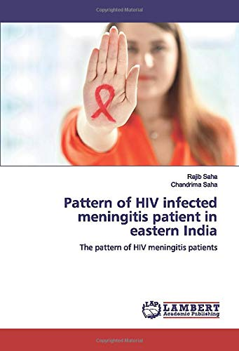 Pattern of HIV infected meningitis patient in eastern India: The pattern of HIV meningitis patients