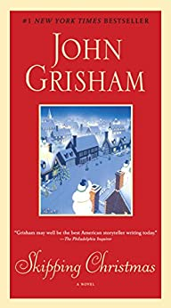 [John Grisham]のSkipping Christmas: A Novel (English Edition)