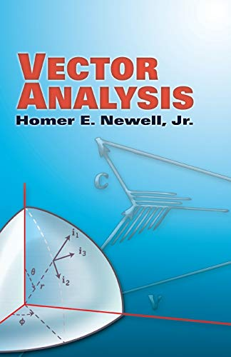 Compare Textbook Prices for Vector Analysis Dover Books on Mathematics Illustrated Edition ISBN 9780486453385 by Newell Jr., Homer E.