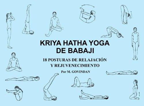 Kriya Hatha yoga de Babaji. 18 posturas de relajación y rejuvenecimiento