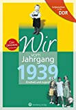 Aufgewachsen in der DDR - Wir vom Jahrgang 1939 - Kindheit und Jugend (Geburtstag)