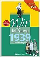 Aufgewachsen in der DDR - Wir vom Jahrgang 1939 - Kindheit und Jugend: Kindheit und Jugend