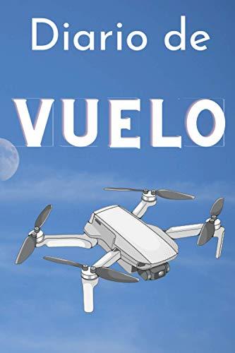 Diario de Vuelo: Diario De Vuelo Para Drones, Libro de vuelo del piloto remoto, libro de vuelo de aviones teledirigidos 6 x 9 pulgadas (15,24 x 22,86 cm) 120 paginas