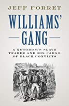 Williams' Gang: A Notorious Slave Trader and his Cargo of Black Convicts (English Edition)