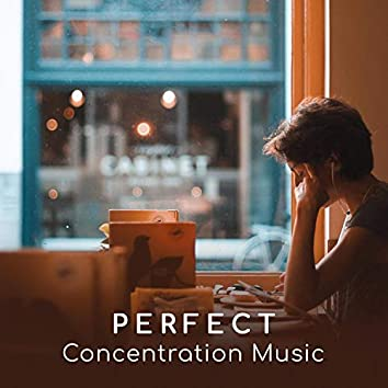 Perfect Concentration Music – Soothing Background for Exam Study, Office Work, Book Reading, Learning, Programming and Coding