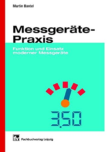Messgeräte-Praxis: Funktion und Einsatz moderner Messgeräte