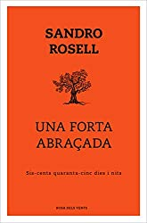Una forta abraçada: Sis-cents quaranta-cinc dies i nits (Catalan Edition)