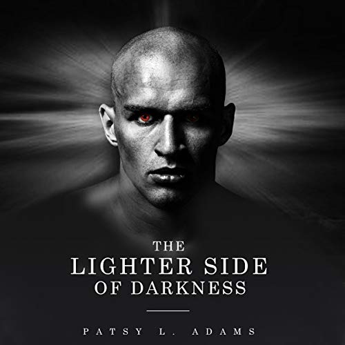 The Lighter Side of Darkness Audiobook By Patsy L. Adams cover art