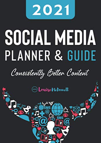 2021 Social Media Planner and Guide: Consistently Better Content