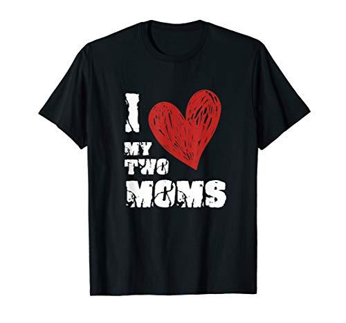 I Love My Two Moms T-Shirt LGBT Gay Lesbian