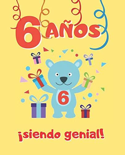 6 AÑOS SIENDO GENIAL: CUADERNO INFANTIL PARA COLOREAR | REGALO DE CUMPLEAÑOS ORIGINAL Y DIVERTIDO PARA NIÑÓS Y NIÑAS | CONTIENE UNA GRAN VARIEDAD DE DIBUJOS HECHOS A MANO PARA PINTAR | 6 AÑOS DE EDAD