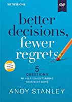 Better Decisions, Fewer Regrets Video Study: 5 Questions to Help You Determine Your Next Move [DVD]