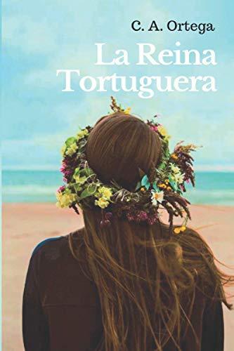 La Reina Tortuguera: Una novela romántica gestada en las playas del Caribe