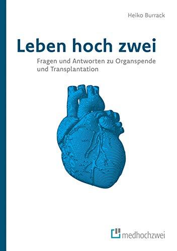 Leben hoch zwei. Fragen und Antworten zu Organspende und Transplantation