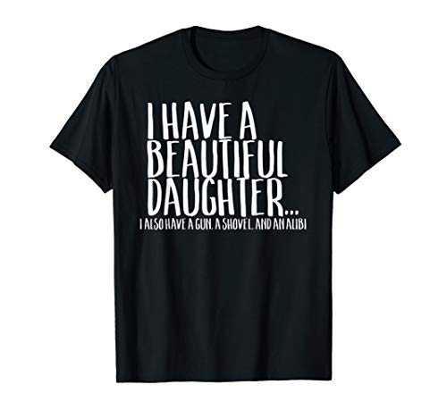 Funny Gift Shirt For Dad Don't Mess With My Daughter