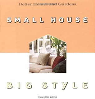Small House, Big Style (Better Homes & Gardens)