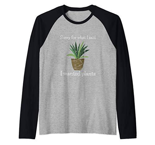 Jardinería Regalos Perdón Por Lo Que Dije Que Quería Plantas Camiseta Manga Raglan