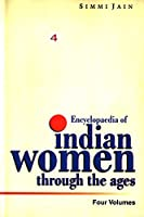 Encyclopaedia of Indian Women Through the Ages (Period of Freedom Struggle), Vol.3