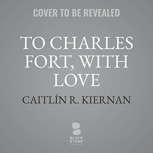 To Charles Fort, with Love cover art